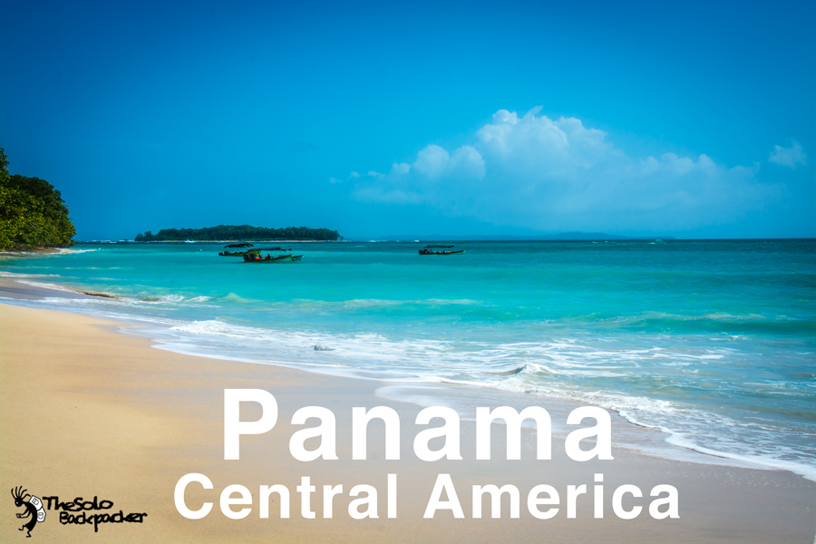 Panama Backpacking Itinerary TheSoloBackpacker